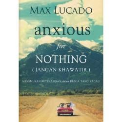 Buku Jangan Khawatir (Anxious for Nothing) Max Lucado