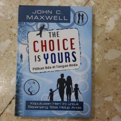 John C. Maxwell - The Choice is Yours