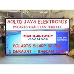 POLARIS SHARP AQOUS 32 INC 0 DERAJAT POLARIZER POLARISER LUAR TV LCD
