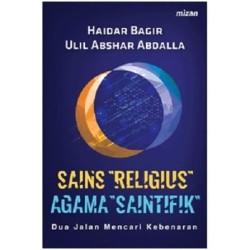 SAINS RELIGIUS AGAMA SAINTIFIK JALAN MENCARI KEBENARAN HAIDAR BAGIR