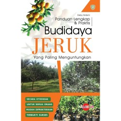 [HF] PANDUAN LENGKAP DAN PRAKTIS BUDIDAYA JERUK