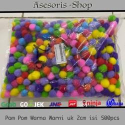 Pom-Pom (Bola-Bola Bulu) Warna Warni Mix ukuran 2cm isi 500pcs