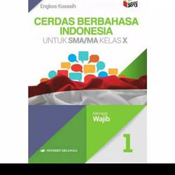 CERDAS BERBAHASA INDONESIA 1 UNTUK SMA/MA KELAS X ( K13N ) ERLANGGA