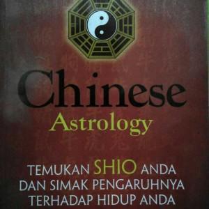 Chinese Astrology - astrologi Cina -  Shio pengaruh hidup