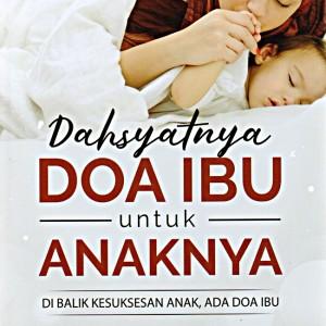 Buku, Dahsyatnya Doa Ibu Untuk Anaknya -Ori