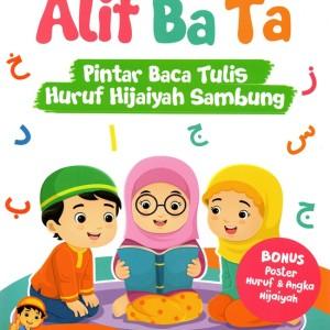 Buku, Alif Ba Ta; Pintar Baca Tulis Huruf Hijaiyah Sambung -Ori