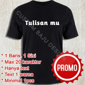 Kaos Custom PolyFlex 1 Baris - S-M-L-XL 100% Cotton Combed 30s