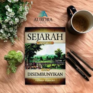 Harga buku sejarah nusantara yang disembunyikan   fatimah purwoko   | HARGALOKA.COM