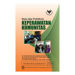 Harga buku keperawatan buku ajar praktikum keperawatan komunitas | HARGALOKA.COM