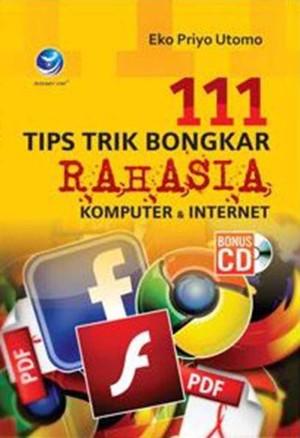 Harga buku 111 tips trik bongkar rahasia komputer dan | HARGALOKA.COM