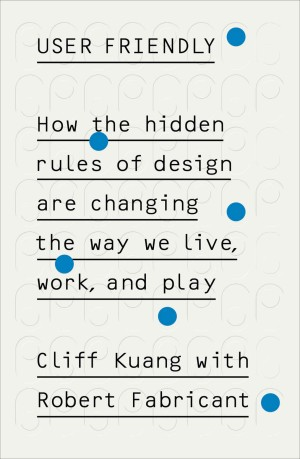 Harga user friendly how the hidden rules of design are changing the | HARGALOKA.COM