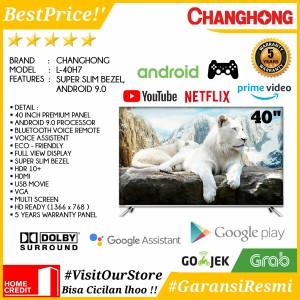 Harga led tv 40 inch changhong 40h7 l40h7 android 9 0 slim bezel resmi 5 | HARGALOKA.COM
