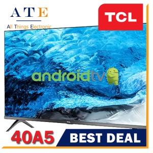 Harga led tv tcl 40a5 android google tv smart tv 40 inch 40 34 tcl brand | HARGALOKA.COM