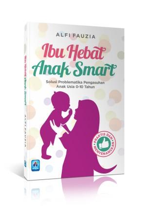 Harga ibu hebat anak smart solusi problematika pengasuhan anak | HARGALOKA.COM