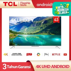 Harga tcl 43 inch smart led tv android 4k uhd hands free voice control | HARGALOKA.COM