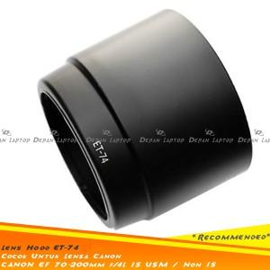 Harga lens hood et 74 untuk canon ef 70 200mm f4l is atau non is   HARGALOKA.COM