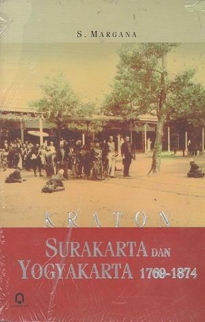 Harga buku kraton surakarta dan yogyakarta 1769 1874 s margana   HARGALOKA.COM