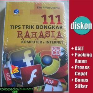 Harga 111 tips trik bongkar rahasia komputer dan internet   eko | HARGALOKA.COM
