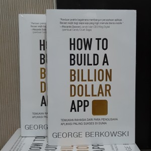 Harga how to build a billion dollar app rahasia pengusaha george | HARGALOKA.COM