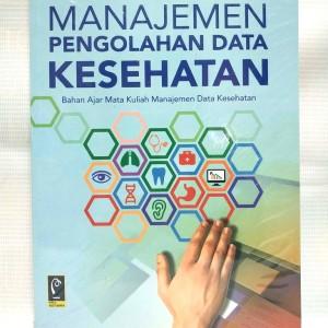 Harga buku manajemen pengolahan data kesehatan bahan ajar kuliah | HARGALOKA.COM