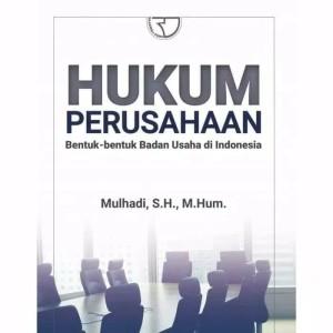 Harga hukum perusahaan bentuk   bentuk badan usaha di indonesia mulhadi | HARGALOKA.COM