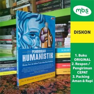 Harga pendidikan humanistik   konsep teori dan | HARGALOKA.COM