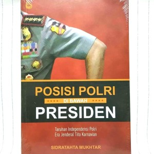 Harga buku posisi polri di bawah presiden taruhan independensi | HARGALOKA.COM