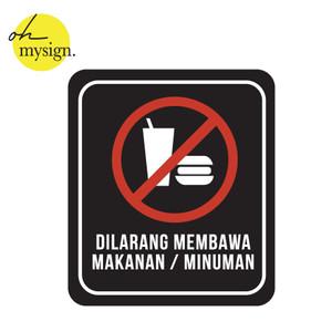 Harga sign akrilik dilarang membawa makanan minuman sign acrylic | HARGALOKA.COM