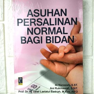 Harga buku asuhan persalinan normal bagi bidan ai nurasiah ani | HARGALOKA.COM