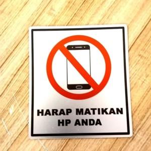 Harga sign label harap matikan hp anda ukuran   HARGALOKA.COM
